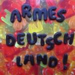 """Schokobuchstaben """"Armes Deutschland"""""""