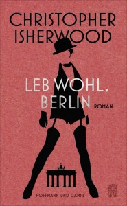 (c) Hoffmann und Campe, Christopher Isherwood: Leb wohl, Berlin