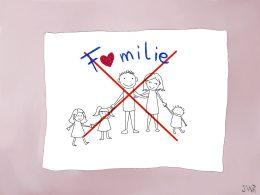 """Auf einem weißen Papier steht in blauer Schrift """"Familie"""". Der Buchstabe A ist durch ein Herz ersetzt. Darunter sieht man ´Vater und Mutter und drei Kinder, die sich alle an den Händen fassen. Die ganze Zeichnung ist mit einen roten Kreuz durchzogen, beziehungsweise durchgestrichen."""