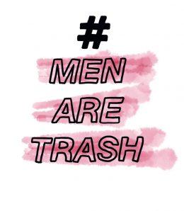 Ein Hashtag und die Beschriftung: MenAreTrash