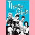 Buchcover namens These Girls mit gezeichneten Musikerinnen