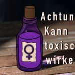 gezeichnete Flasche neben Slogan: Kann toxisch wirken