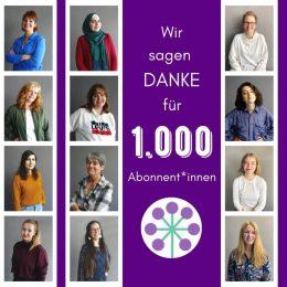 Wir sagen Danke für 1.000 Abonnent*innen , 12 Portraits der Redaktionsfrauen