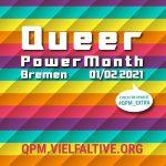 Ankündigung der Verlängerung für januar und Vebruar 2021des Qeer Power Month Bremen.