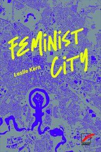 Buchcover mit dem Titel Feminist City der Autorin Leslie Kern