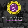 Save The Date in der mitte des Bildes, feministische woche 2.1, 08. bis 17.10.2021, www.feministische-woche.de